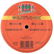 Graylock - Everybody Feel Free / Acceleration By T.R.A.N.C.E.
