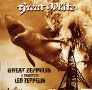 Great White - Great Zeppelin - A Tribute To Led Zeppelin