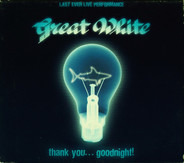 Great White - Thank You...Goodnight!