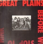 Great Plains - Before We Stop To Think