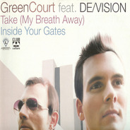 Green Court Feat. De/Vision - Take (My Breath Away) / Inside Your Gates