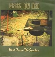 Green On Red - Here Come the Snakes