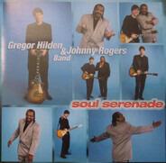 Gregor Hilden & Johnny Rogers Band - Soul Serenade