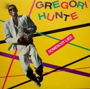 Gregori Hunte - Somebody Lied