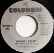Gregory Abbott - I Got The Feelin' (It's Over) / Shake You Down