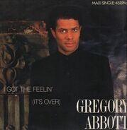Gregory Abbott - I Got The Feelin' (It's Over)