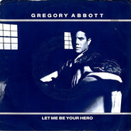 Gregory Abbott - Let Me Be Your Hero