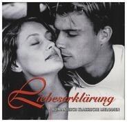 Grieg / Liszt / Beethove na.o. - Liebeserklärung - Romantische Klassische Melodien