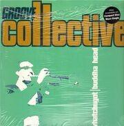 Groove Collective - Whatchugot / Buddha Head