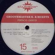 Groovemaster K. & 88 Keys - Frisco-Disco