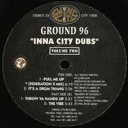 Ground 96 - Inna City Dubs Vol. 2