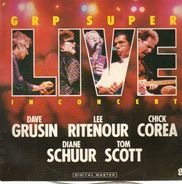 GRP Super, Dave Grusin, Lee Ritenour, Chick Corea,.. - Live in Concert