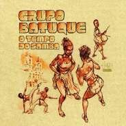 Grupo Batuque - O Tempo Do Samba