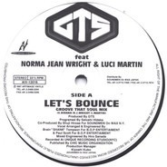 GTS feat. Norma Jean Wright & Luci Martin - Let's Bounce / I Want Your Love