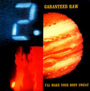 Guaranteed Raw - I'll Make Your Body Sweat