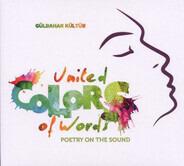 Gülbahar Kültür - United Colors Of Words - A Lyrical Journey