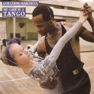 Guillermo Marchena / Ensemble Sigi Schwab - My Love Is A Tango