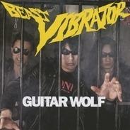 Guitar Wolf - Beast Vibrator