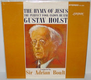 Gustav Holst , Sir Adrian Boult - The Hymn Of Jesus / The Perfect Fool / Egdon Heath