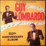 Guy Lombardo - 50th Anniversary Album