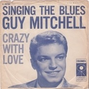 Guy Mitchell - Singing the Blues / Crazy with Love