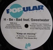 H-Be-Bad feat. Sweetwater - Keep On Moving