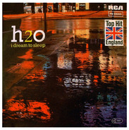 H2o - I Dream To Sleep / Burn To Win