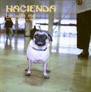 Hacienda - Be with me