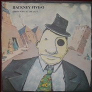 Hackney Five-O - Three Foot To The Left