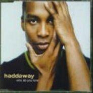 Haddaway - Who Do You Love