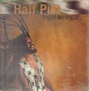 Half Pint - Legal We Legal