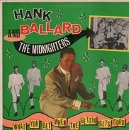 Hank Ballard & The Midnighters - What You Get When The Gettin Gets Good