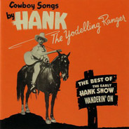 Hank Snow - Wanderin' On - The Best Of The Yodelling Ranger