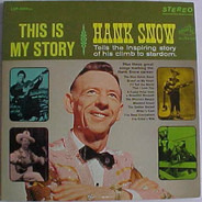Hank Snow - This Is My Story