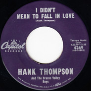 Hank Thompson And His Brazos Valley Boys - I Didn't Mean To Fall In Love
