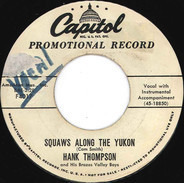 Hank Thompson And His Brazos Valley Boys - Squaws Along The Yukon / Gathering Flowers