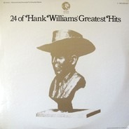 Hank Williams - 24 Of Hank Williams' Greatest Hits