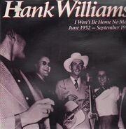 Hank Williams - I Won't Be Home No More: June 1952-September 1952