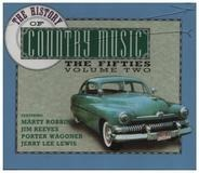 Hank Williams / Johnny Cash / Jerry Lee Lewis a.o. - The History Of Country Music - The Fifties - Volume 2
