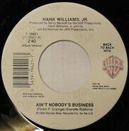 Hank Williams Jr. - Ain't Nobody's Business