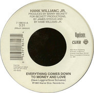 Hank Williams Jr. - Everything Comes Down To Money And Love