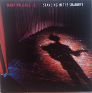 Hank Williams Jr. - Standing in the Shadows