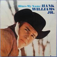 Hank Williams Jr. - Blues My Name