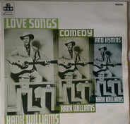 Hank Williams - Love Songs, Comedy & Hymns