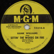 Hank Williams With His Drifting Cowboys - Settin' The Woods On Fire / You Win Again