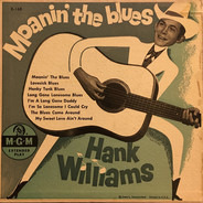 Hank Williams With His Drifting Cowboys - Moanin' The Blues