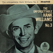 Hank Williams With His Drifting Cowboys - The Unforgettable Hank Williams No. 3