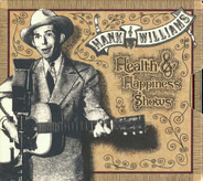 Hank Williams - Health & Happiness Shows