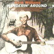 Hank Williams - Wanderin' Around