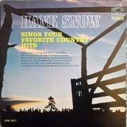 Hank Snow - Hank Snow Sings Your Favorite Country Hits